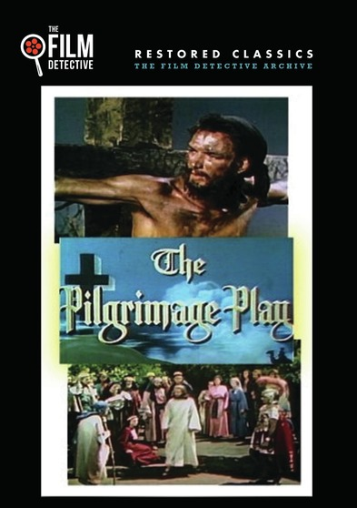 The Pilgrimage Play (The Film Detective Restored Version)