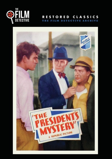 The Presidents Mystery (The Film Detective Restored Version)