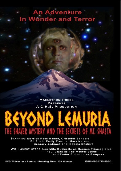 Beyond Lemuria: The Shaver Mystery and The Secrets of Mt. Shasta An Adventure in Wonder and Terror