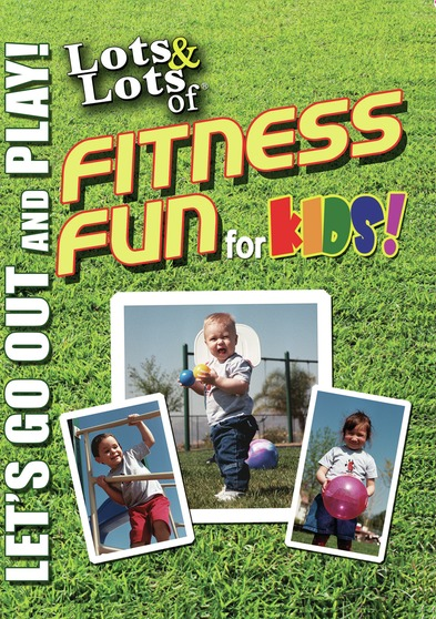 Lots & Lots of Fitness Fun for Kids