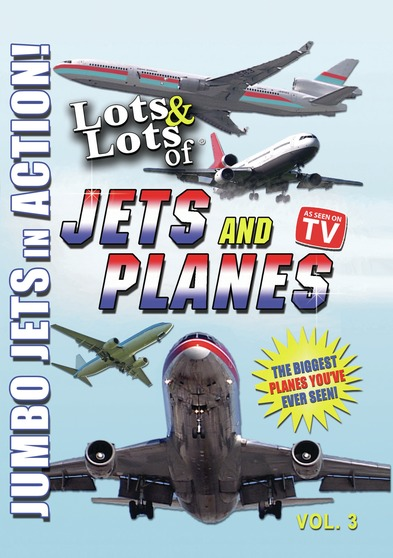 Lots & Lots of Jets and Planes Volume 3 - Jumbo Jets at Work