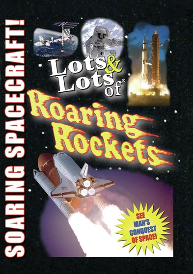 Lots & Lots of Roaring Rockets - Soaring Spacecraft