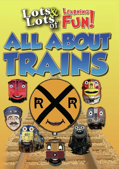 Lots & Lots of Learning Fun - All About Trains
