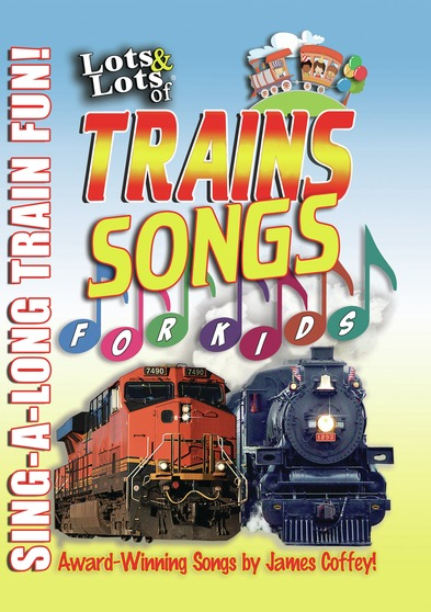 Lots & Lots of Trains Songs for Kids - Sing-Along Train Fun!