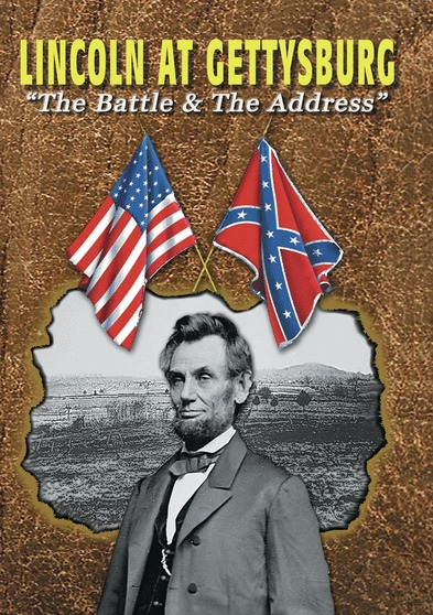 Lincoln at Gettysburg: The Battle and the Address