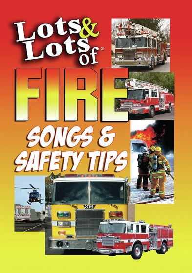 Lots & Lots of Fire Truck Songs & Safety Tips